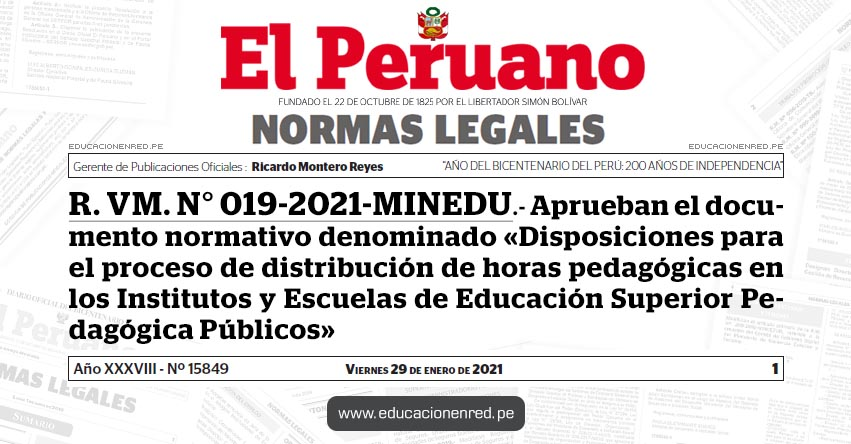 R. VM. N° 019-2021-MINEDU.- Aprueban el documento normativo denominado «Disposiciones para el proceso de distribución de horas pedagógicas en los Institutos y Escuelas de Educación Superior Pedagógica Públicos»