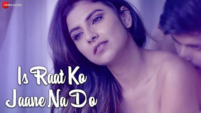 Is Raat Ko Jaane Na Do Lyrics - Sumedha Karmahe