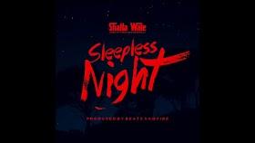 Shatta wale - Sleepless Night (The Lyrics)