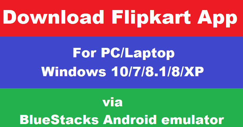 Download Flipkart App For PC/Laptop Windows 10/7/8 1/8/XP