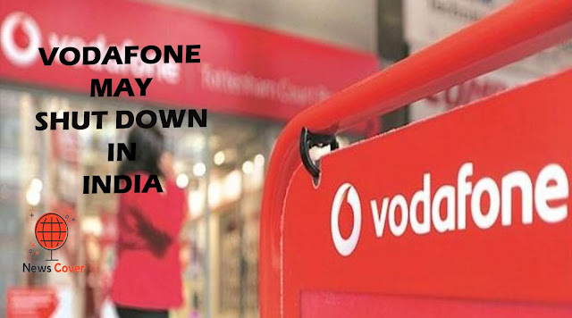 is vodafone shutting down in india, is vodafone closing down in india, is vodafone going to close, vodafone shut down, is vodafone going to close in india, is vodafone shutting down in india, vodafone closing date, will vodafone shut down in india