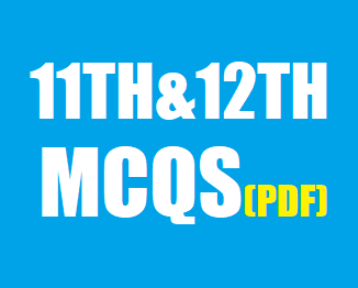 11th & 12th Class Full Book MCQs Of All Subjects