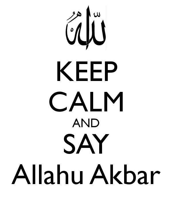 together we rise keep calm and say allahu akbar
