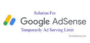 Solution for Temporary Ad Serving Limit Placed On Your Google Adsense Account