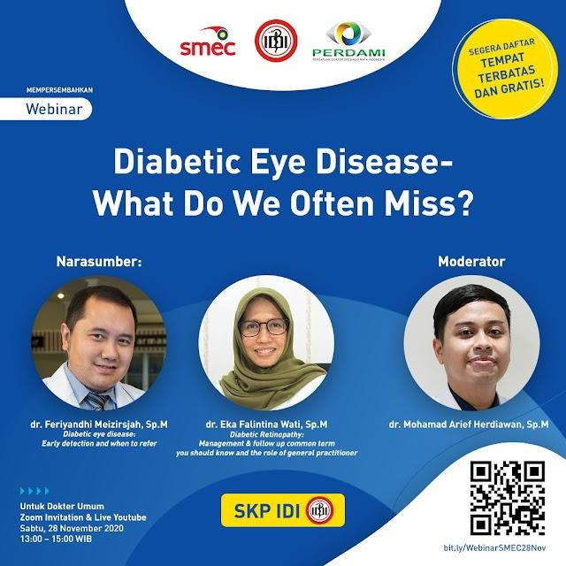 """Diabetic Eye Disease-What Do We Often Miss?""  Sabtu, 28 November 2020  Pukul 13.00-15.00 WIB."