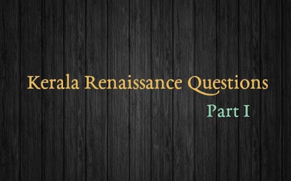 Kerala Renaissance Questions
