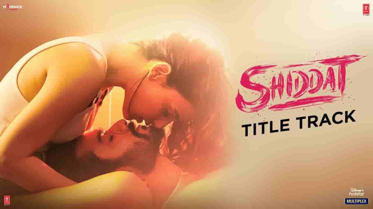 Shiddat lyrics Shiddat Manan Bhardwaj Bollywood Song