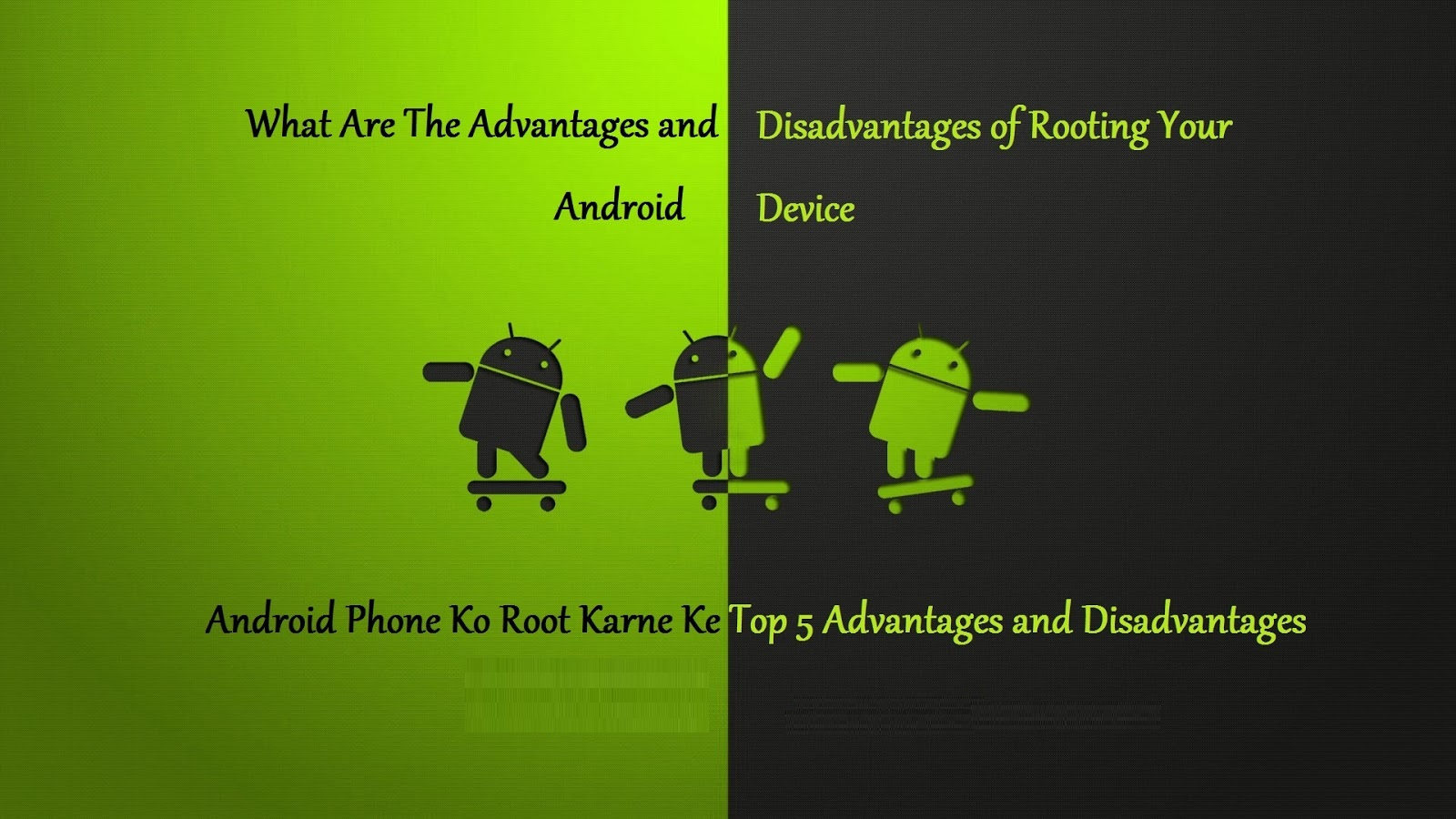Android Phone Ko Root Karne Ke Advantages or Disadvantages