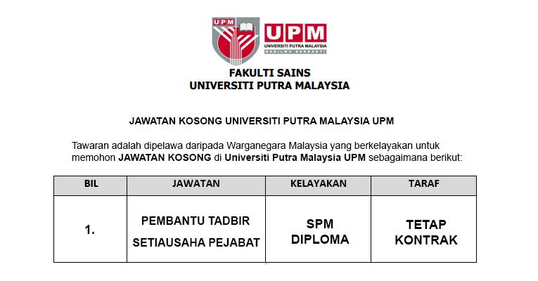 Universiti Putra Malaysia UPM [ Kekosongan Pembantu Tadbir & Setiausaha Pejabat ]