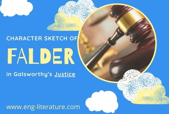 """Character Sketch of Falder in Galsworthy's """"Justice"""" or Falder as a Tragic Hero"""