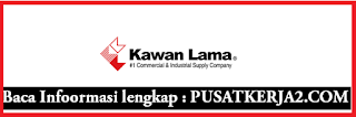 Rekrutmen Loker Terbaru dari PT Kawan Lama Group Mei 2020 SMA SMK D3 S1