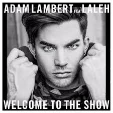 Download Lagu Adam Lambert - Welcome to the Show feat. Laleh