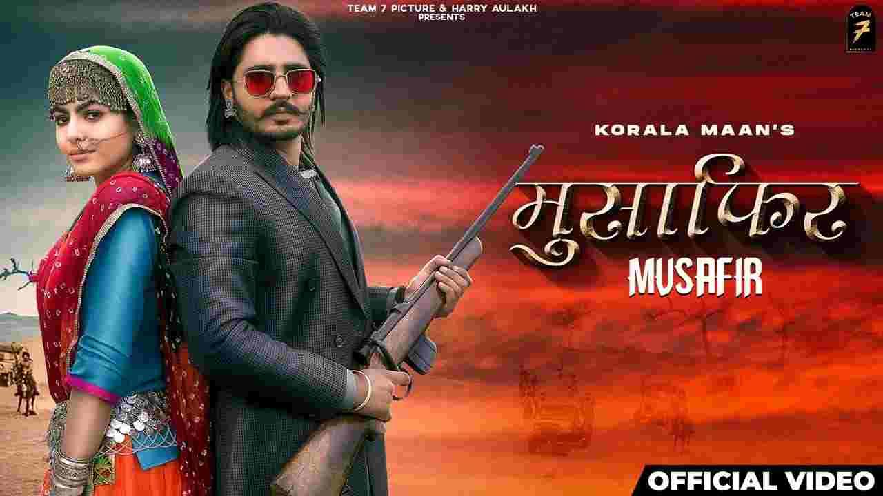 Musafir lyrics Korala Maan x Gurlez Akhtar Munda maan da Punjabi Song