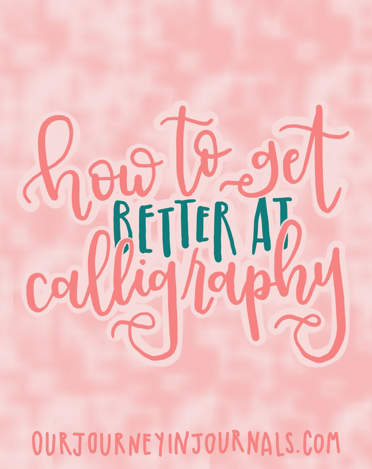 How to Get Better at Calligraphy
