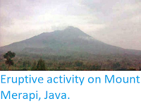 http://sciencythoughts.blogspot.co.uk/2014/03/eruptive-activity-on-mount-merapi-java.html