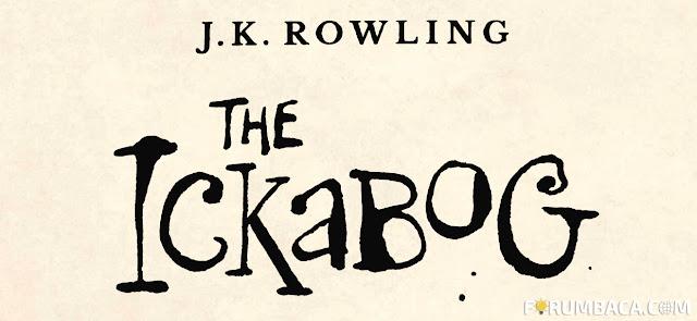 "Keren! J. K. Rowling Rilis Novel Fantasi Online ""The Ickabog"" Gratis!"