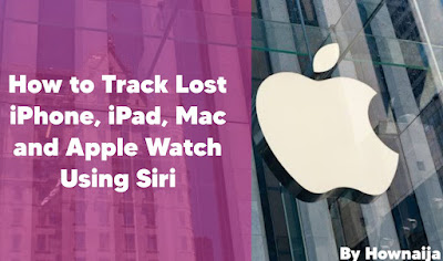 How to Track Lost iPhone, iPad, Mac and Apple Watch Using Siri