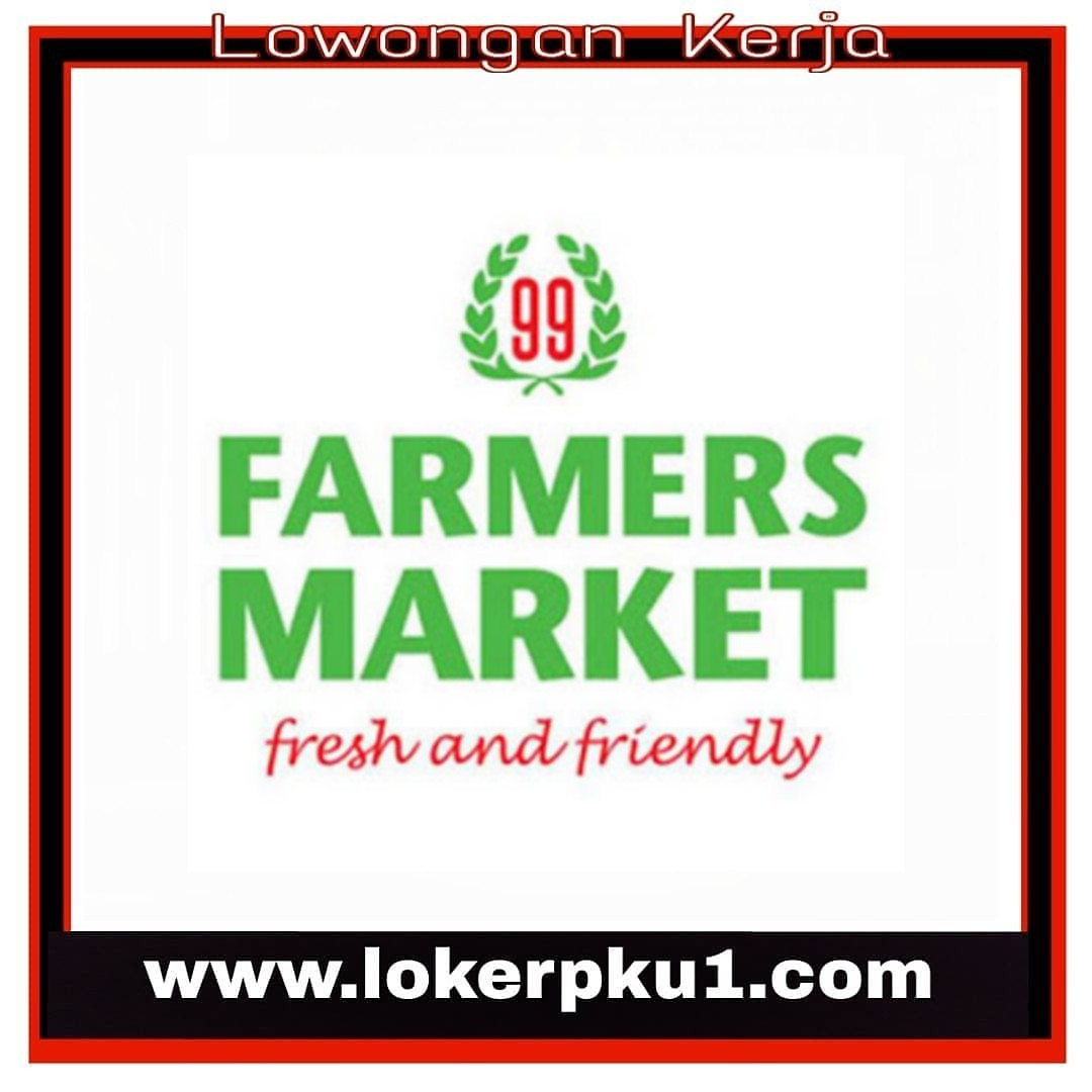 Lowongan Kerja Farmers Market Living World Pekanbaru Desember 2019