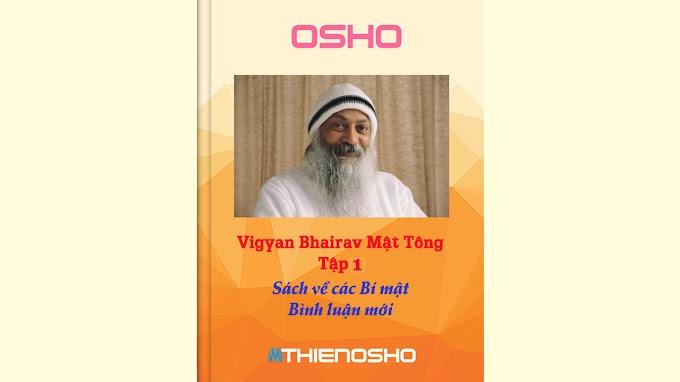 Vigyan Bhairav Mật Tông Tập 1 - Sách về các Bí mật: Bình luận mới - Osho