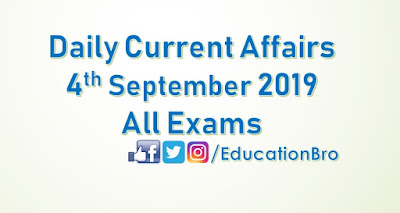 Daily Current Affairs 4th September 2019 For All Government Examinations