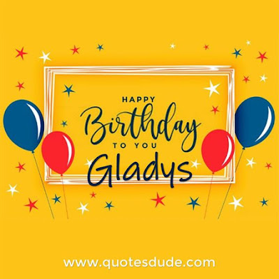 Message for Gladys's Birthday.