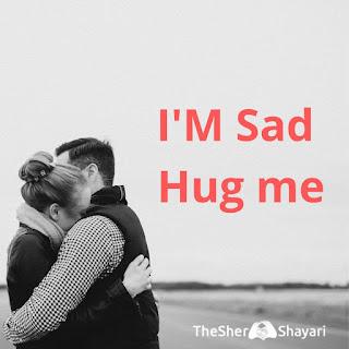 i am sad hug me sad whatsapp Dp
