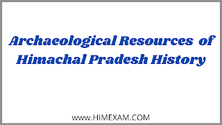 Archaeological Resources  of Himachal Pradesh History