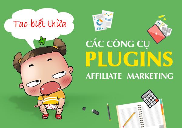 Công cụ Plugins tốt nhất trong Affiliate Marketing