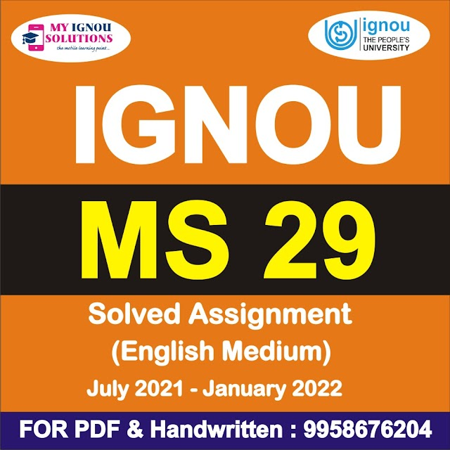 MS 29 Solved Assignment 2021-22