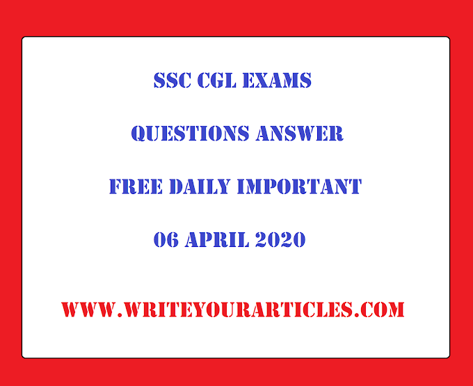 SSC CGL Exams Questions Answer Free Daily Important 06 APRIL 2020