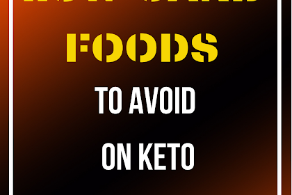 LOW CARB FOODS TO AVOID ON KETO