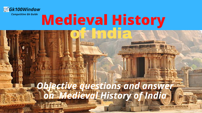 Medieval Indian  History MCQs  for UPSC, SSC and State Civil Service  Examinations.