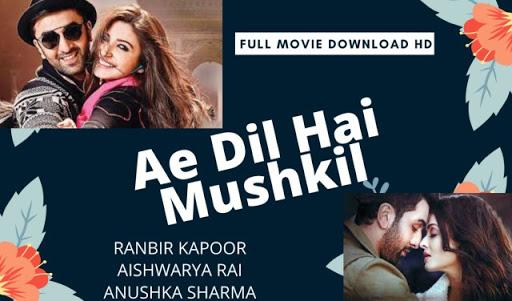 Ae Dil Hai Mushkil Full Movies Download 300mb movies, 480p movies, 720p movies, 1080p movies