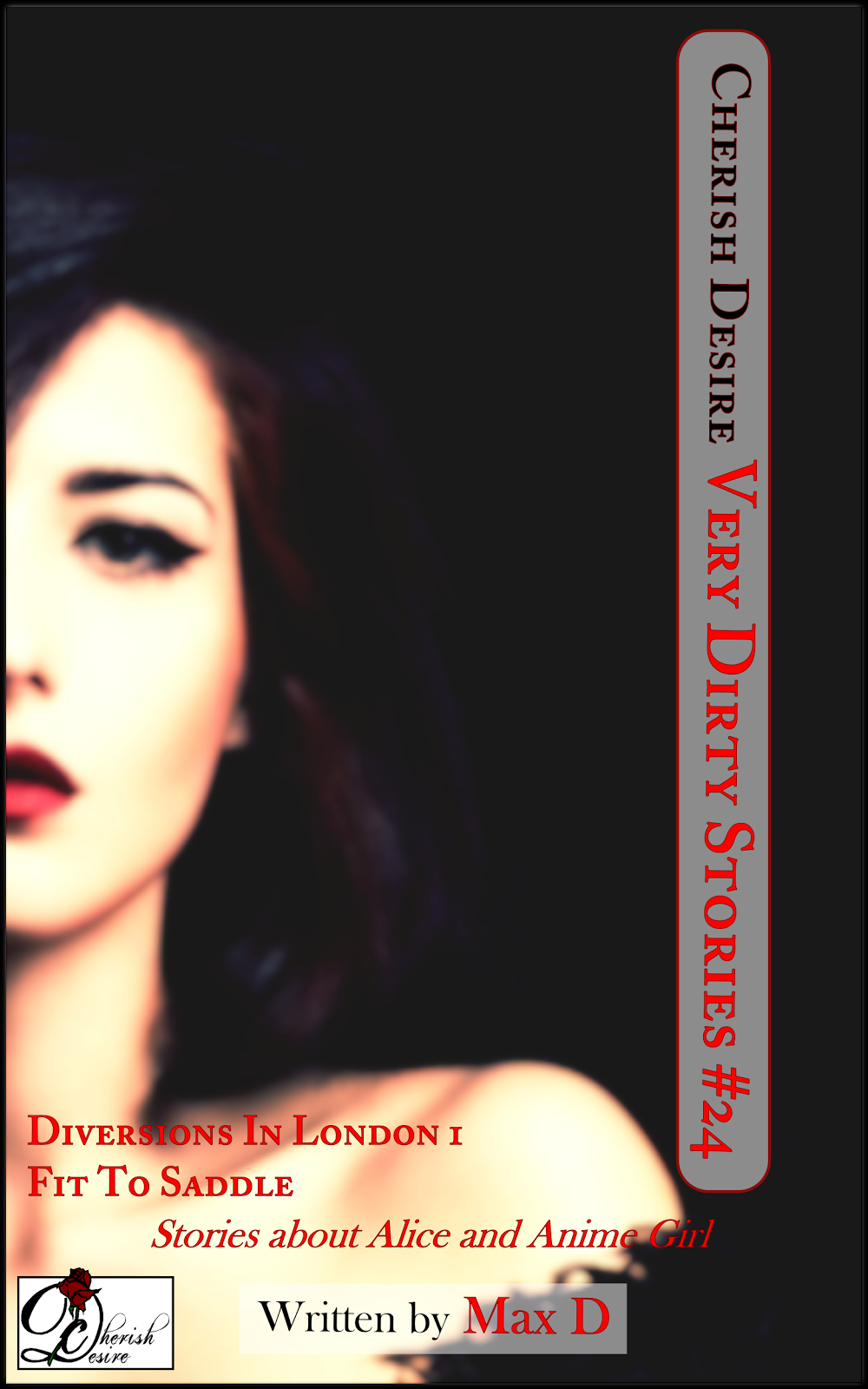 Cherish Desire: Very Dirty Stories #24, Max D, erotica