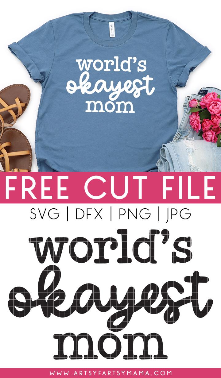 """Free """"World's Okayest Mom"""" SVG"""