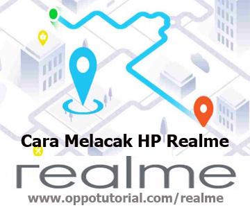 Cara Melacak HP Realme