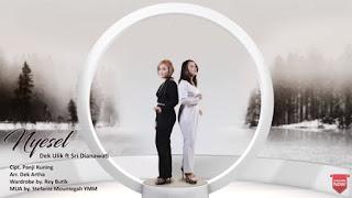 Lirik Lagu Nyesel - Dek Ulik feat Sri Dianawati