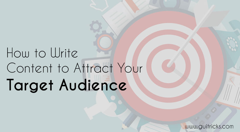 How to Write Content to Attract Your Target Audience