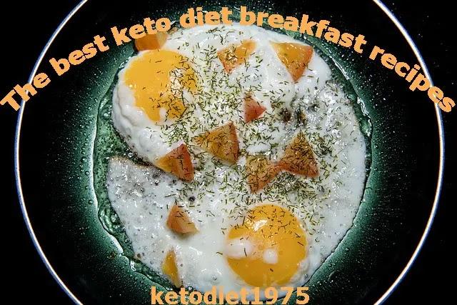 The best keto diet breakfast recipes