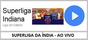 Assista Ao Vivo A Superliga Indiana de Futebol