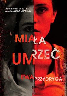 """""""Miała umrzeć"""" Ewa Przydryga"""