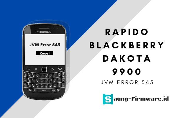 Rapido Blackberry Dakota 9900 Untuk Error Jvm