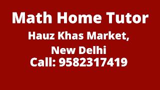 Best Maths Home Tutors in Hauz Khas Market, Delhi