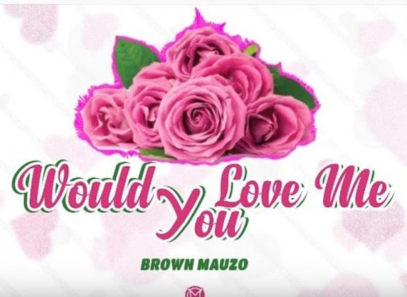 Download Audio | Brown Mauzo - Would You love Me