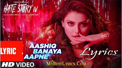 aashiq banaya apne,himesh reshammiya,neha kakkar,hate story 4,translation,lyrical music video,urvashi rautela,karan wahi,neha kakkar - hate story 4 - lyrical video with translation,hate story iv,hate story 4,hate story 4 song,neha kakkar,neha kakkar song,hate story 4 neha kakkar,aashiq banaya aapne,tseries,ashique banaya apne sexy song,aashique banaya apne love song,hate strory song aashiq banaya aapne,urvashi rautela new movie,hate story 4 new songs