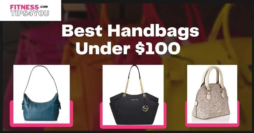 7 Best Handbags Under $100