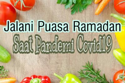 Jalani Puasa Ramadan Saat Covid19