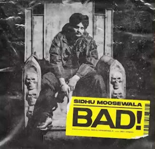Sidhu Moose Wala - Bad Song Lyrics