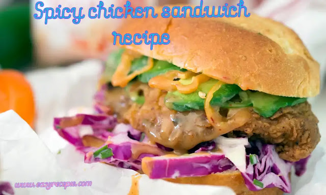 How to make a delicious spicy chicken sandwich recipe at home