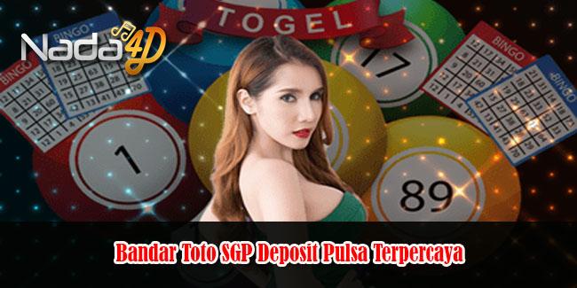 Bandar Toto SGP Deposit Pulsa Terpercaya